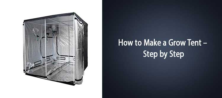 How to Make a Grow Tent – Step by Step