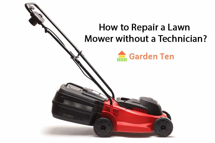 How to Repair a Lawn Mower without a Technician