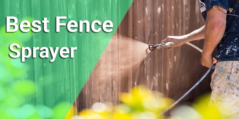 Best fence sprayer